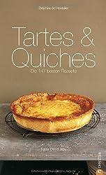 Tartes & Quiches: Die 147 besten Rezepte
