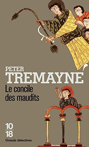 Le concile des maudits Poche – 7 juillet 2011 Peter TREMAYNE Hélène PROUTEAU 10 X 18 226405266X