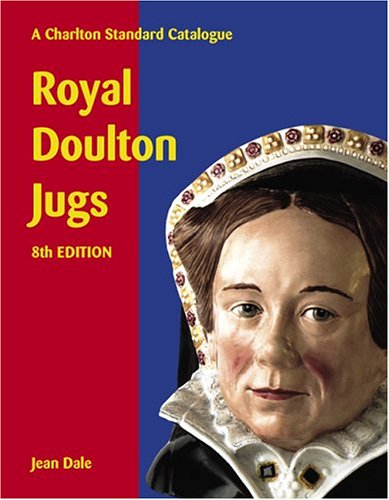 Royal Doulton Jugs: A Charlton Standard Catalogue, Eighth Edition