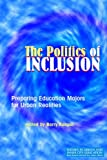 img - for Politics of Inclusion: Preparing Education Majors for Urban Realities (Themes of Urban and Inner City Education) book / textbook / text book
