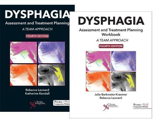 E.b.o.o.k Dysphagia Assessment and Treatment Planning: A Team Approach, Fourth Edition Bundle (Textbook and Wo T.X.T
