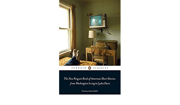 the new penguin book of american short stories from washington irving to lydia davis