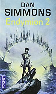 Les cantos d'Hypérion : [6] : Endymion, Simmons, Dan
