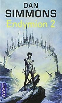 Les voyages d'Endymion, tome 2 : Endymion 2  par Simmons