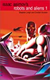 img - for Robots and Aliens, Vol. 1 (Isaac Asimov's Robot City : Robots and Aliens, Bks. 1-2) book / textbook / text book