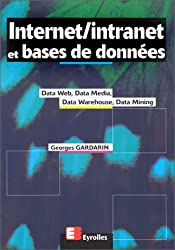 Internet, Intranet et bases de données. Data Web, Data Media, Data Warehouse, Data Mining