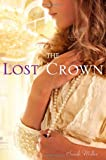 The Lost Crown, Sarah Miller, 1416983406
