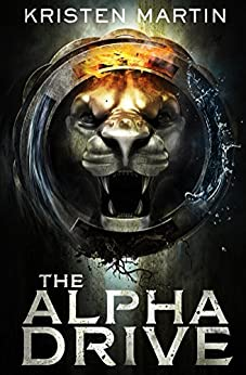 The Alpha Drive by [Martin, Kristen]
