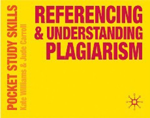 Referencing and Understanding Plagiarism (Pocket Study Skills) by Williams, Kate, Carroll, Jude Published by Palgrave Macmillan (2009)
