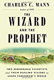 img - for The Wizard and the Prophet: Two Remarkable Scientists and Their Dueling Visions to Shape Tomorrow's World book / textbook / text book