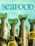 Essential Seafood Cookbook, Whitecap Books, 1552850463