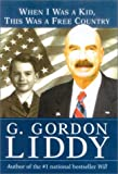 When I Was a Kid, This Was a Free Country, G. Gordon Liddy, 0895261065