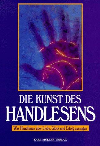 Die Kunst des Handlesens. Was Handlinien über Liebe, Glück und Erfolg aussagen Gebundenes Buch – Juli 2000 Sasha Fenton Malcolm Wright K. Müller Vlg. Erlangen