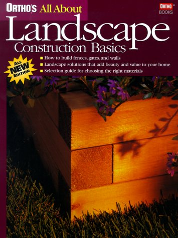 Ortho's All About Landscape Construction Basics (Ortho's All About Home Improvement)