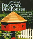 Making Backyard Birdhouses, Sandy Cortright and Will Pokriots, 0806908939