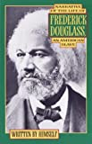 Narrative of the Life of Frederick Douglass, Frederick Douglass, 0385007051