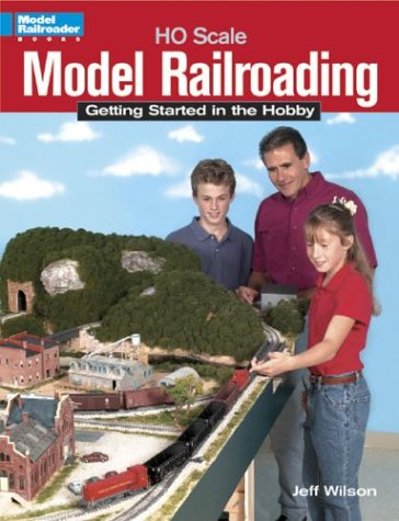 Ho Scale Model Railroading: Getting Started in the Hobby (Model Railroader Books) by Kalmbach
