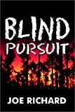 Blind Pursuit, Joe Richard, 140330551X