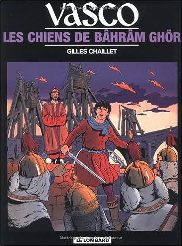 Livre gratuits en ligne Vasco - tome 10 - Chiens de Bâhrâm Ghör (Les) pdf, epub
