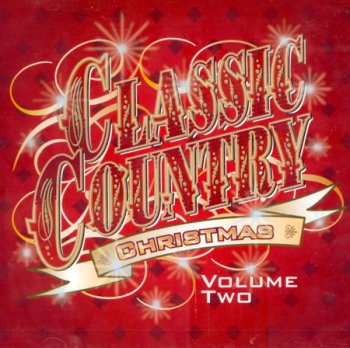 Country Christmas Volume - Classic Country Christmas Volume Two