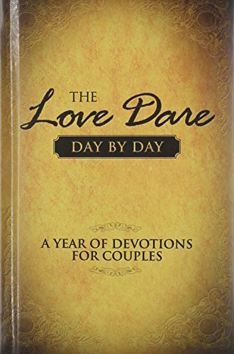 The Love Dare Day by Day: A Year of Devotions for Couples (Best Day For Marriage)