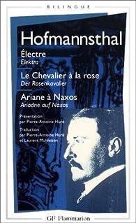 Electre - Le Chevalier à la rose - Ariane à Naxos (édition bilingue français-allemand) par Hugo Von Hofmannsthal
