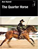 The Quarter Horse, Ann Hyland, 0851315054