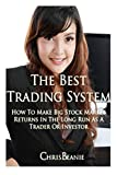 img - for The Best Trading System: How to Make Big Stock Market Returns in the Long Run as a Trader or Investor book / textbook / text book