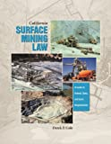 California Surface Mining Law : A guide to Federal, State and Local Requirements, Cole, Derek P., 0923956735