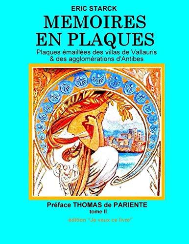 - MEMOIRES EN PLAQUES tome II: Plaques émailles des villas de Vallauris et des agglomérations d'Antibes (French Edition)