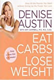 Eat Carbs, Lose Weight, Denise Austin, 1594864837