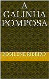eBook A Galinha Pomposa (Contos Infantis Livro 1)null