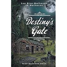 Destiny's Gate: Book Two, Paige Maddison Series