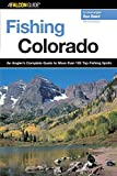 Fishing Colorado: An Angler s Complete Guide To More Than 125 Top Fishing Spots (Fishing Series)