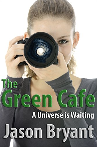 The Green Cafe: A Universe is Waiting