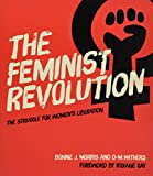 img - for The Feminist Revolution: The Struggle for Women's Liberation book / textbook / text book