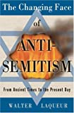 The Changing Face of Antisemitism, Walter Laqueur, 0195304292