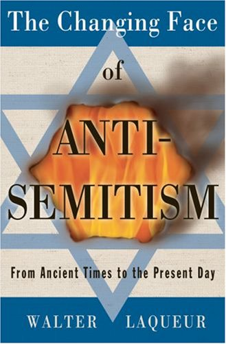 Read Online The Changing Face of Anti-Semitism: From Ancient Times to the Present Day ebook