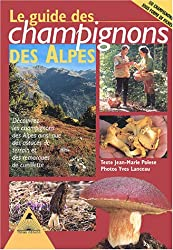 Le guide des champignons des Alpes