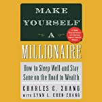 Make Yourself a Millionaire: How to Sleep Well and Stay Sane on the Road to Wealth | Charles C. Zhang,Lynn L. Chen-Zhang