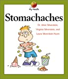 Stomachaches, Alvin Silverstein and Virginia B. Silverstein, 0531121925