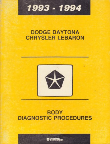 1993 - 1994 Dodge Daytona, Chrysler Lebaron Body Diagnostic Procedures Service Manual