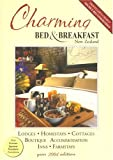Charming Bed and Breakfast New Zealand 2004 Edition, Uli Newman and Brian Newman, 0958209448