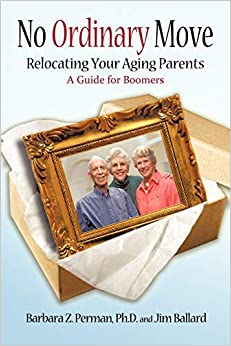 No Ordinary Move: Relocating Your Aging Parents