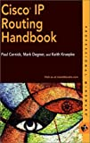 Cisco IP Routing Handbook, Paul Cernick and Mark Degner, 0764546953