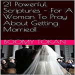 21 Powerful Scriptures: For a Woman to Pray about Getting Married! | Boomy Tokan