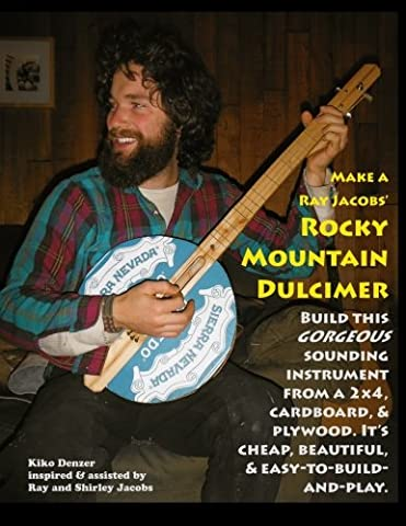 Make a Ray Jacobs Rocky Mountain Dulcimer: Build this GORGEOUS sounding instrument from a 2x4, cardboard, & plywood. It's cheap, beautiful, & - Dulcimer Book