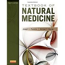 Textbook of Natural Medicine, 4e by Joseph E. Pizzorno Jr. ND (2012-12-13)