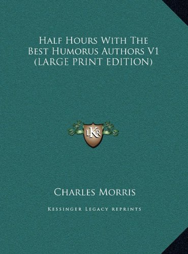 Download Half Hours With The Best Humorus Authors V1 (LARGE PRINT EDITION) PDF