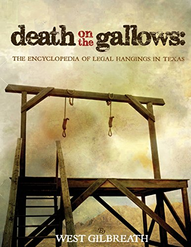 Death on the Gallows: The Encyclopedia of Legal Hangings in Texas ()